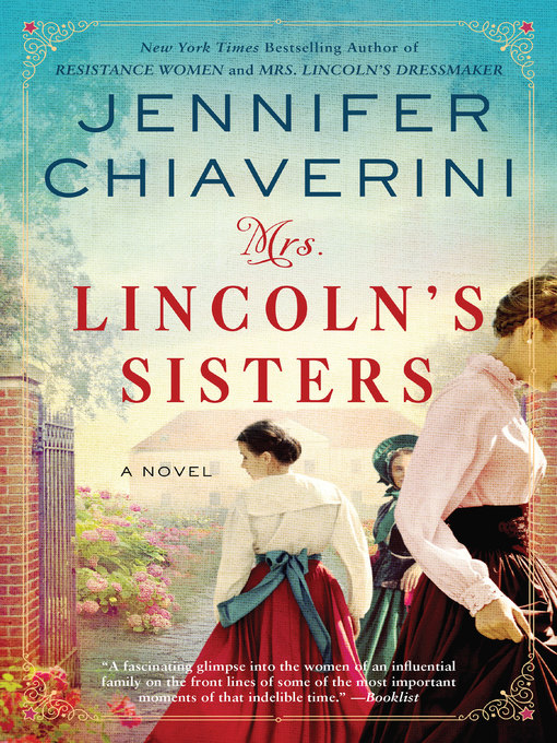 Title details for Mrs. Lincoln's Sisters by Jennifer Chiaverini - Wait list
